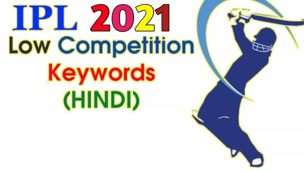 IPL 2021 Low Competition And High CPC Keywords List - Techno Vedant