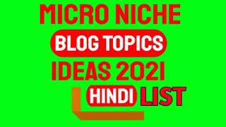 Top 5 Micro Niche Blog Topics Ideas 2021 List and Download Link